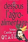 Dominique PREDALI | LES DESSOUS DE L'AGRO-ALIMENTAIRE – VOTRE CADDIE EN OTAGE