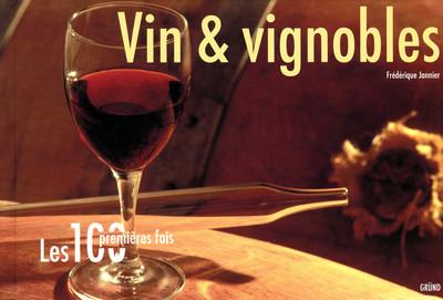 Vins et vignobles. Les 100 premières fois.