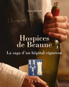 Hospices de Beaune. La saga d'un hôpital-vigneron