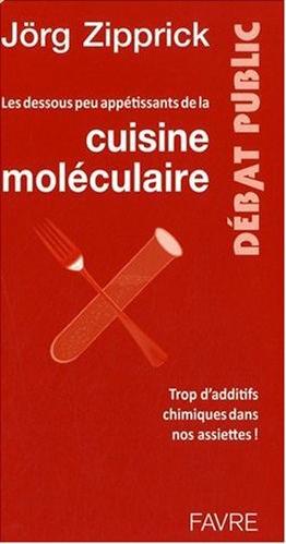 Les dessous peu appétissants de la cuisine moléculaire.