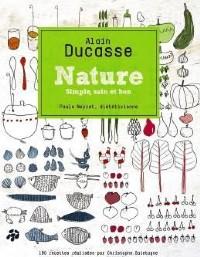 Nature. Simple, sain et bon, d'Alain Ducasse.