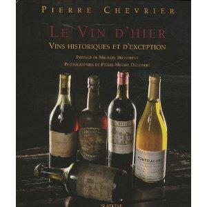 Le Vin d'Hier – Vins historiques et d'exception- Pierre Chevrier