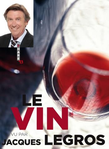 Le Vin, vu par Jacques Legros