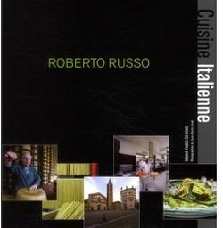Roberto Russo. Cuisine Italienne.