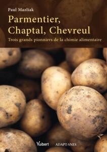 Parmentier, Chaptal, Chevreul: Trois grands pionniers de la chimie alimentaire