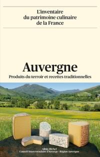 Auvergne. Produits du terroir et recettes traditionnelles.