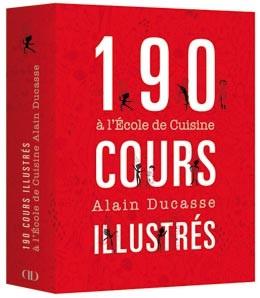 190 cours de cuisine illustrés à l'école de cuisine Alain Ducasse