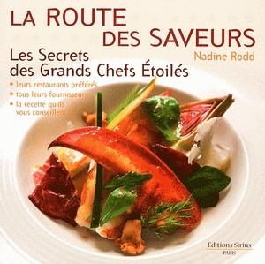 La route des saveurs – Les secrets des Grands Chefs Etoilés