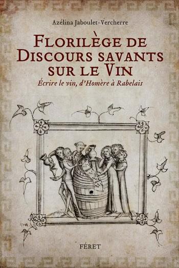 Florilège de Discours savants sur le Vin