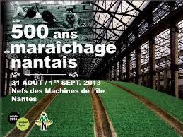 Nantes capitale verte 2013 célèbre les 500 ans du maraîchage nantais !