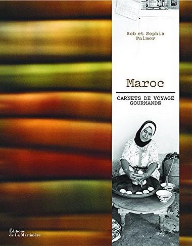 Maroc. Carnets de voyage gourmands