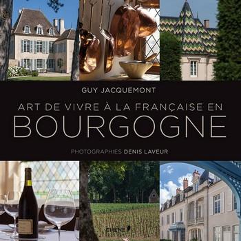 Art de vivre à la française en Bourgogne.