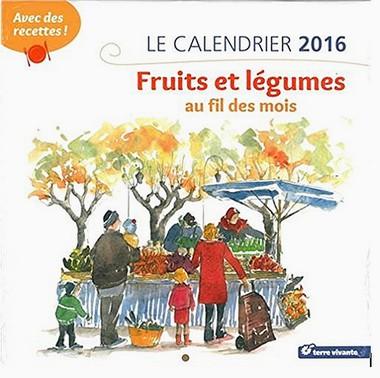 Le calendrier 2016 – Fruits et légumes au fil des mois –