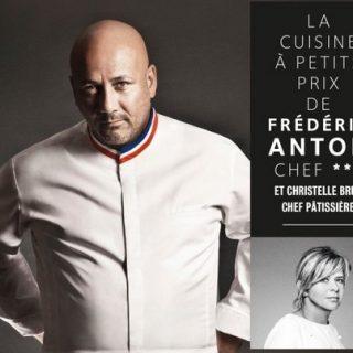 La Cuisine à petits prix de Frédéric Anton, chef --- et Christelle Brua, chef pâtissière vignette