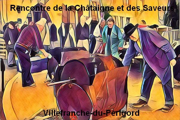 Rencontre de la Châtaigne et des Saveurs - Villefranche-du-Périgord